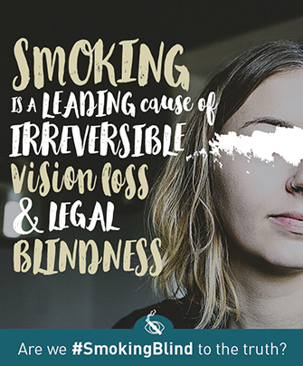 Smoking is a leading cause of legal blindness.