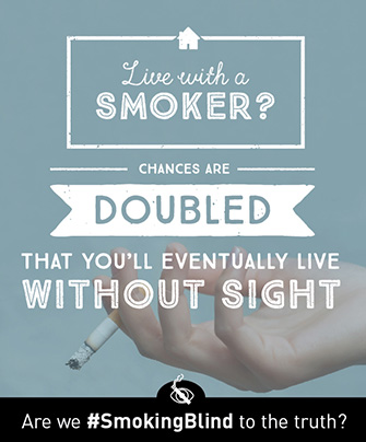 Live with a smoker? Chances are doubled that you'll eventually live without sight.